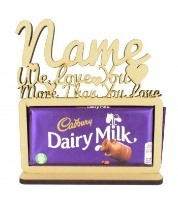 6mm Personalised 'We love you more than you love Dairy Milk' Cadbury Dairy Milk Chocolate Bar Holder on a Stand